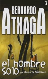 Bernardo Atxaga - El hombre solo.