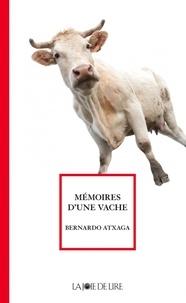 Bernardo Atxaga - Mémoires d'une vache.