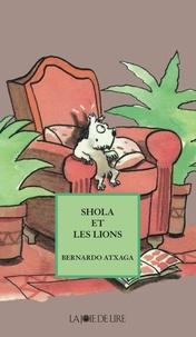 Bernardo Atxaga et Mikel Valverde - Shola et les lions.