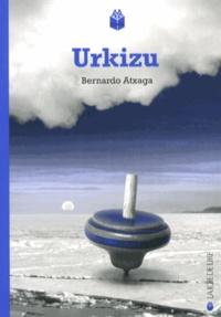 Bernardo Atxaga - Urkizu.