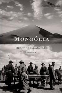 Bernardo Carvalho - Mongolia - Edition en langue portugaise.