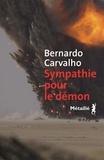 Bernardo Carvalho - Sympathie pour le démon.