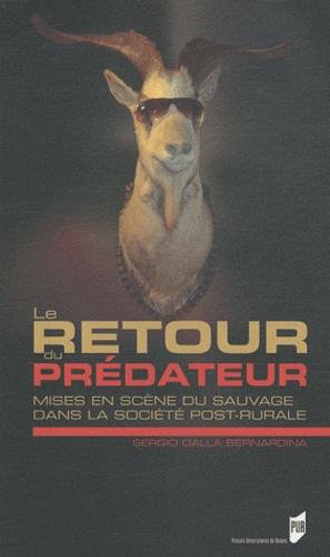 Bernardo Dalla Bernardina - Le retour du prédateur - Mise en scène du sauvage dans la société post-rurale.
