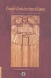 Bernardo Olivera - L'évangile à l'école cistercienne de l'amour - Lettres, conférences et homélies 1990-2002.
