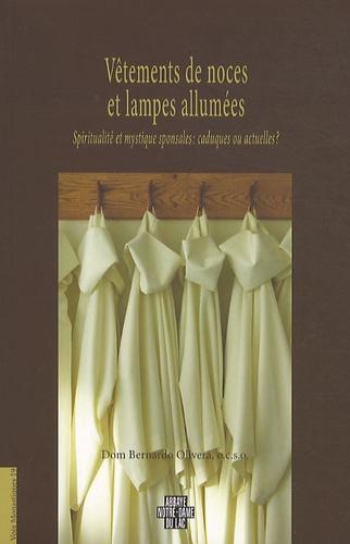 Bernardo Olivera - Vêtements de noces et lampes allumés - Spiritualité et mystique sponsales : caduques ou actuelles ?.