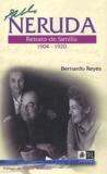 Bernardo Reyes - Pablo Neruda: retrato de familia (1904-1920).