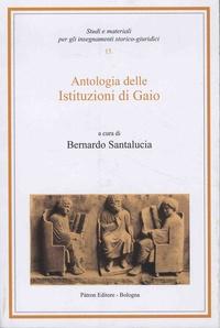 Bernardo Santalucia - Antologia delle istituzioni di Gaio.