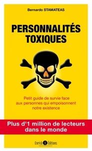 Bernardo Stamateas - Personnalités toxiques - Petit guide de survie face aux personnes qui empoisonnent notre existence.
