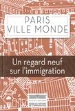 Bernardo Toro et Aurélie Champagne - Paris ville monde - Un regard neuf sur l'immigration.