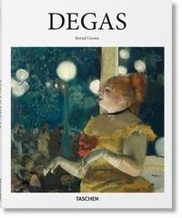 Bernd Growe - Edgar Degas (1834-1917) - Sur la piste de danse du modernisme.