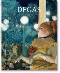 Bernd Growe - Edgar Degas 1834-1917 - Sur la piste de danse du modernisme.