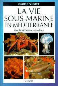 Bernd Humberg et Matthias Bergbauer - La vie sous-marine en Méditerranée.