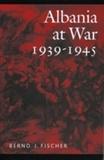 Bernd-J Fischer - Albania at war (1939-1945).
