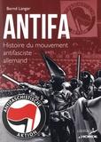 Bernd Langer - Antifa - Histoire du mouvement antifasciste allemand.