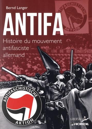 Antifa. Histoire du mouvement antifasciste allemand