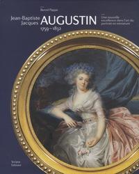 Bernd Pappe - Jean-Baptiste Jacques Augustin 1759-1832 - Une nouvelle excellence dans l'art du portrait en miniature.