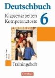 Bernd Remmers et Sabine Menzel - Deutschbuch 6. Schuljahr. Hessen. Klassenarbeiten und Lernstandstests - Trainingsheft mit Lösungen.