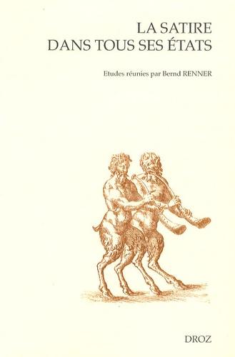 """Bernd Renner - La satire dans tous ses états - Le """"meslange satyricque"""" à la Renaissance française."""