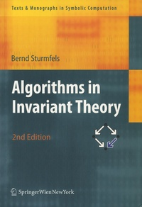 Bernd Sturmfels - Algorithms in Invariant Theory.
