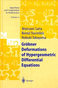 Bernd Sturmfels et Nobuki Takayama - GROBNER DEFORMATIONS OF HYPERGEOMETRIC DIFFERENTIAL EQUATIONS.