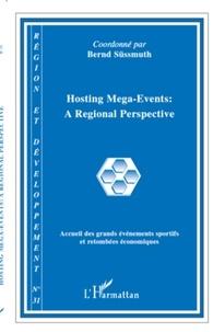 Bernd Süssmuth - Région et Développement N° 31, 2010 : Hosting Mega-Event : A Regional Perspective - Accueil des grands événements sportifs et retombées économiques.