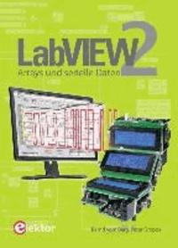Bernd vom Berg et Peter Groppe - LabVIEW 2 - Arrays und serielle Daten.