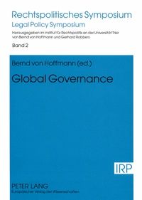 Bernd Von hoffmann - Global Governance - Reports and Discussions of a Symposium held in Trier on October 9 th  and 10 th , 2003.