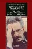 """Bernd Witte - Topographie du souvenir - """"Le livre des passages"""" de Walter Benjamin."""