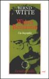 Bernd Witte - WALTER BENJAMIN. - Une biographie.