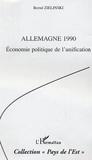 Bernd Zielinski - Allemagne 1990 : économie politique dela réunification.