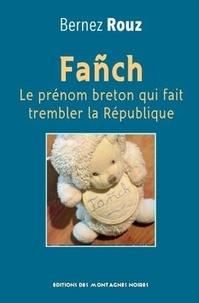 Bernez Rouz - Fanch - Le prénom qui fait trembler la République.