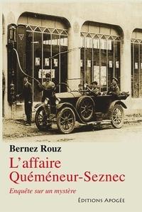 Bernez Rouz - L'affaire Quéméneur-Seznec - Enquête sur un mystère.