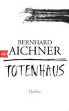 Bernhard Aichner - Totenhaus.