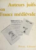 Bernhard Blumenkranz et Gilbert Dahan - Auteurs juifs en France médiévale - Leur œuvre imprimée.