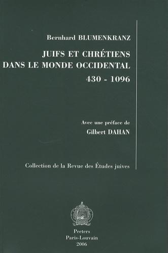 Bernhard Blumenkranz - Juifs et chrétiens dans le monde occidental 430-1096.