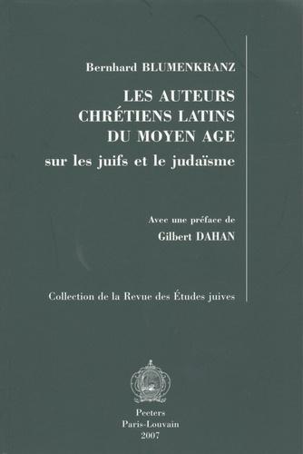 Bernhard Blumenkranz - Les auteurs chrétiens latins du Moyen Age sur les juifs et le judaïsme.
