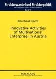 Bernhard Dachs - Innovative Activities of Multinational Enterprises in Austria.