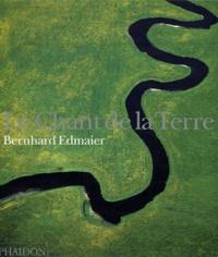 Bernhard Edmaier - Le Chant de la Terre.
