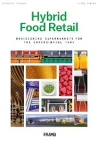 Bernhard Franken - Hybrid food retail: Redesigning supermarkets for the experiential turn.