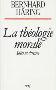 Bernhard Häring - LA THEOLOGIE MORALE. - Idées maîtresses.