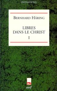 LIBRES DANS LE CHRIST. Tome 1 - Bernhard Häring  