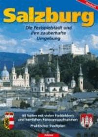 Bernhard Helminger - Salzburg - Die Festspielstadt und ihre zauberhafte Umgebung.