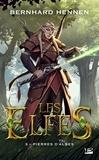 Bernhard Hennen et James Sullivan - Les Elfes Tome 3 : Pierres d'Albes.