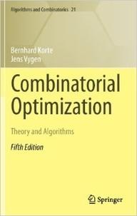 Bernhard Korte et Jens Vygen - Combinatorial Optimization - Theory and Algorithms.
