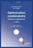 Bernhard Korte et Jens Vygen - Optimisation combinatoire - Théorie et algorithmes.