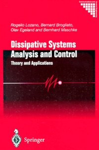 Bernhard Maschke et Bernard Brogliato - Dissipative Systems Analysis and Control. - Theory and Applications.