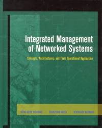 Lesmouchescestlouche.fr INTEGRATED MANAGEMENT OF NETWORKED SYSTEMS. Concepts, Architectures, and Their Operational Application Image