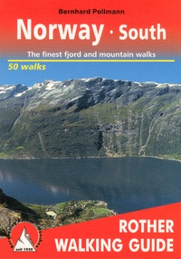 Bernhard Pollmann - Norway South - 50 selected valley and mountain walks between Oslo, Lom, Bergen and Kristiansand.