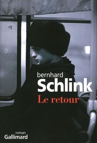 Bernhard Schlink - Le retour.