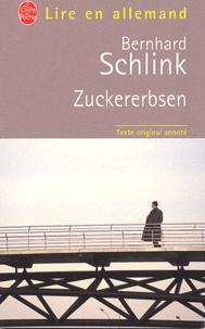 Bernhard Schlink - Zuckererbsen.